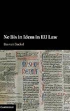 Ne bis in idem in EU law by Bas Van Bockel