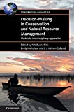 Decision-making in conservation and natural resource management : models for interdisciplinary approaches / edited by Nils Bunnefeld, Emily Nicholson, E.J. Milner-Gulland