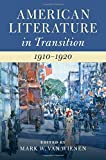 American literature in transition, 1910-1920 / edited by Mark W. Van Wienen