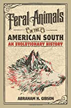 Feral Animals in the American South: An…