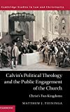 Calvin's Political Theology and the Public Engagement of the Church book cover