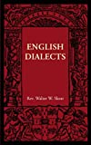English dialects from the eighth century to the present day, by the Rev. Walter W. Skeat ..