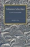 Solomon Schechter : a bibliography / Adolph S. Oko
