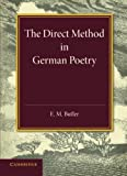 The direct method in German poetry / E.M. Butler
