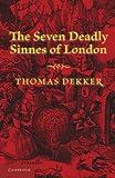 The seven deadly sinnes of London / by Thomas Dekker ; edited by H. F. B. Brett-Smith