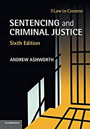 Sentencing and Criminal Justice (Law in…