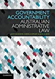 Government accountability : Australian administrative law / Judith Bannister, Gabrielle Appleby, Anna Olijnyk with Joanna Howe