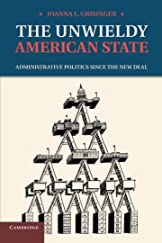 The Unwieldy American State: Administrative…