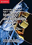 Mathematics higher level : Topic 7 option,. Statistics and probability for the IB diploma