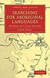 Searching for Aboriginal languages : memoirs of a field worker / Bob Dixon