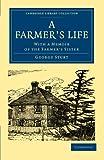 A farmer's life : with a memoir of the farmer's sister / by George Sturt