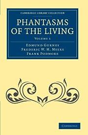 Phantasms of the Living (Cambridge Library…