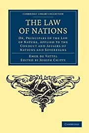 The Law of Nations: Or, Principles of the…