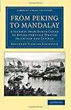 From Peking to Mandalay : a Journey from North China to Burma through Tibetan Ssuch'uan and Yunnan / Reginald Fleming Johnston