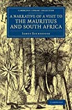 A narrative of a visit to the Mauritius and South Africa / by James Backhouse ; illustrated by two maps, sixteen etchings, and twenty-eight woodcuts