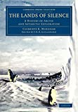 The lands of silence : a history of Arctic and Antarctic exploration / by Sir Clements R. Markham