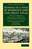 Journal of a tour in Marocco and the great Atlas : with an appendix including a sketch of the geology of Marocco / Joseph Dalton Hooker, John Ball , George Maw