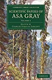 Scientific papers of Asa Gray / selected by Charles Sprague Sargent