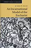 An Incarnational Model of the Eucharist book cover