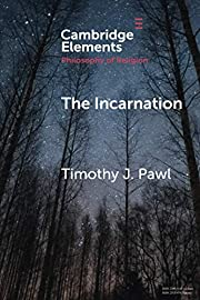 The Incarnation (Elements in the Philosophy…