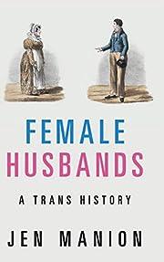 Female Husbands: A Trans History –…