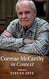 Cormac McCarthy in context / edited by Steven Frye, California State University, Bakersfield