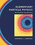 Elementary particle physics : an intuitive introduction
