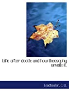The Life After Death by C. W. Leadbeater