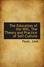 The Education of the Will, The Theory and…