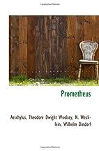 Prometheus by N. Wecklein Woolsey, Wilhelm…