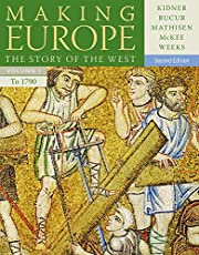Making Europe: The Story of the West, Volume…