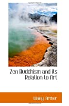 Zen Buddhism and its relation to art by…