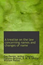 A treatise on the law concerning names and…