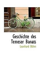 Geschichte des Temeser Banats by Leonhard…