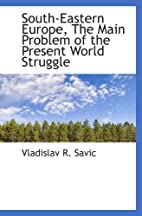 South-Eastern Europe, The Main Problem of…
