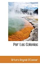 Por Las Colonias (Spanish Edition) by Arturo…