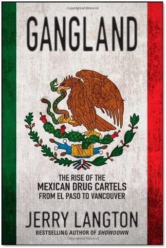 Gangland: The Rise of the Mexican Drug Cartels from El Paso to
