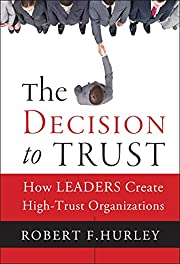 The Decision to Trust: How Leaders Create…