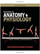 Essentials of Anatomy and Physiology, Ninth…