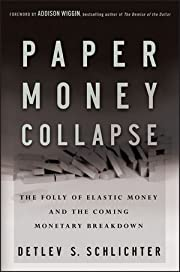 Paper Money Collapse: The Folly of Elastic…
