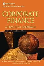 Corporate Finance: A Practical Approach (CFA…