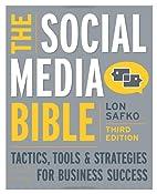 The Social Media Bible: Tactics, Tools, and…