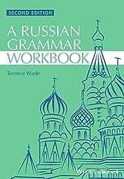 Russian Grammar Workbook de Terence Wade