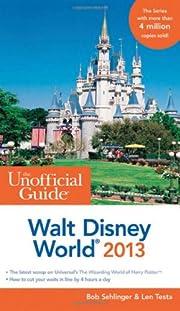 The Unofficial Guide Walt Disney World 2013…