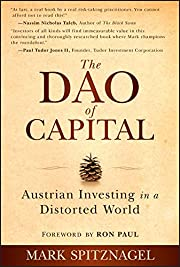 The Dao of Capital: Austrian Investing in a…