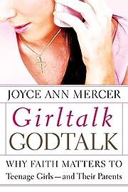 GirlTalk / GodTalk: Why Faith Matters to…