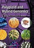 Polyploid and Hybrid Genomics / edited by Z. Jeffrey Chen and James B. Birchler