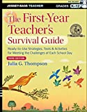 The first-year teacher's survival guide : ready-to-use strategies, tools & activities for meeting the challenges of each school day / Julia G. Thompson