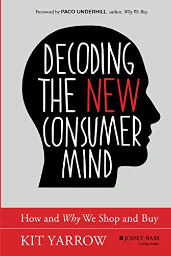 PDF] Decoding the New Consumer Mind: How and Why We Shop and