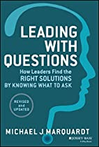 Leading with Questions: How Leaders Find the…
